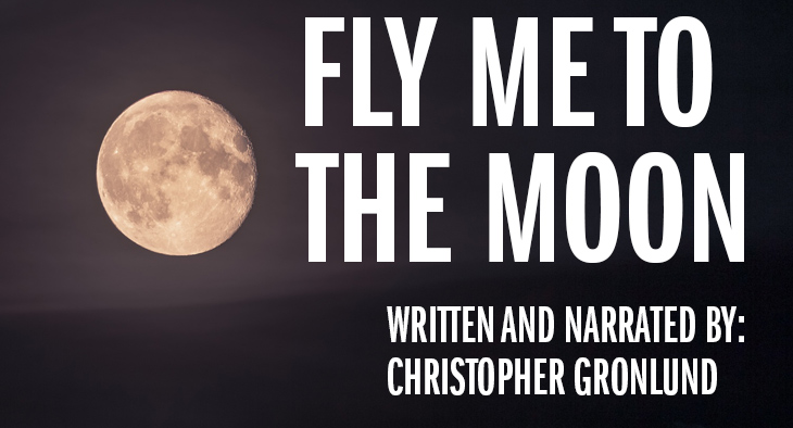 Full Moon - Fly Men To The Moon: Written and Narrated by Christopher Gronlund