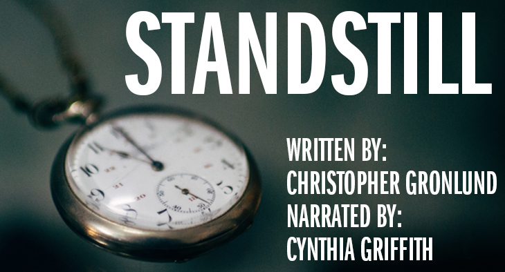 A pocket watch. Standstill, written by Christopher Gronlund and narrated by Cynthia Griffith and Christopher Gronlund