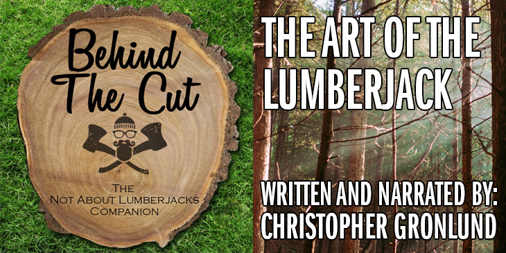 Light in the forest - Behind the Cut – Episode 14: The Art of the Lumberjack